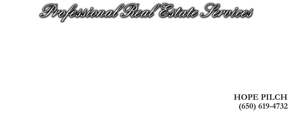 Professional Real Estate Services, HOPE PILCH, (650) 619-4732